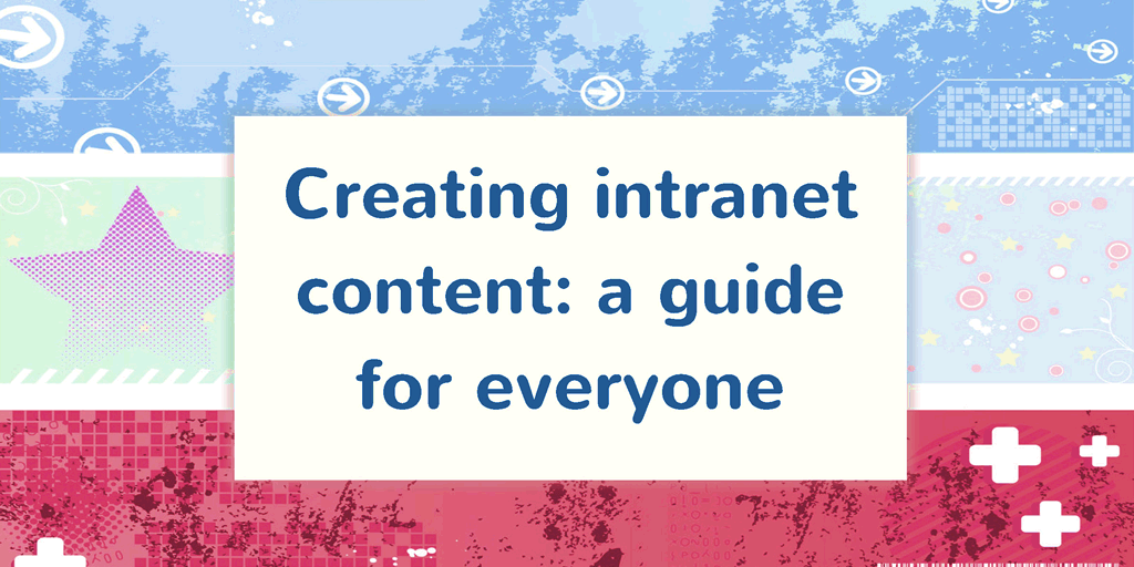 Creating intranet content.