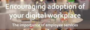 Encouraging adoption of your digital workplace