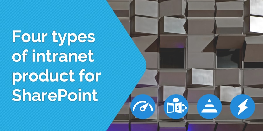 Four types of intranet products for SharePoint.