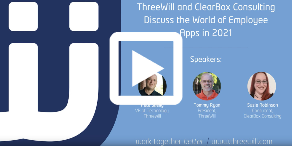 ThreeWill and ClearBox discuss the world of employee apps.