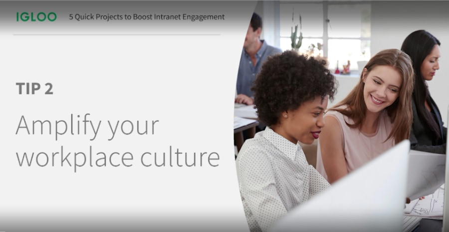 Video: Amplify your workplace culture.